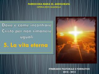 5. La vita eterna