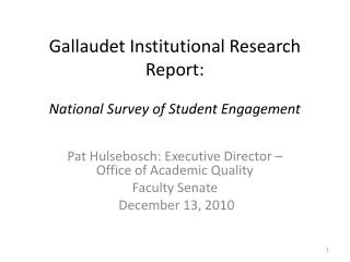 Gallaudet Institutional Research Report:  National Survey of Student Engagement