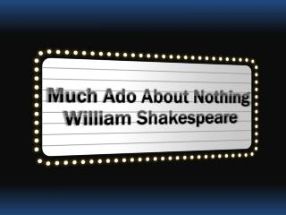 "lies and deceit in william shakespeares much ado about nothing Shakespeare's presentation of deception in ""much ado about nothing"" essay sample throughout the course of much ado about nothing shakespeare uses a series of effective devices in his presentation of deception."