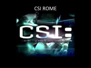 CSI ROME