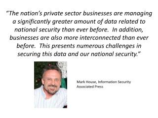 Mark House, Information Security Associated Press
