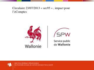 Circulaire 23/07/2013 «sec95» , impact pour l' eComptes