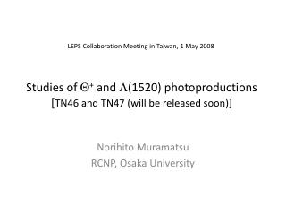 Studies of  ? +  and ?(1520)  photoproductions [ TN46 and TN47 (will be released soon)]
