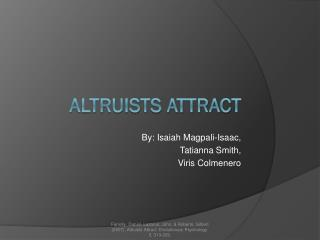Altruists Attract