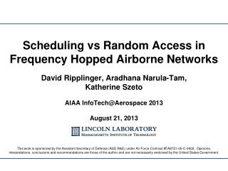 Scheduling  vs  Random Access in Frequency Hopped Airborne Networks