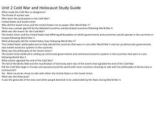 Unit 2 Cold War and Holocaust Study Guide What made the Cold War so dangerous?