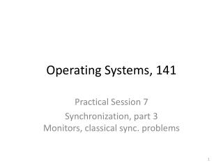 Operating Systems,  141