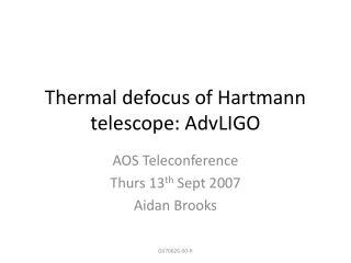 Thermal defocus of Hartmann telescope: AdvLIGO