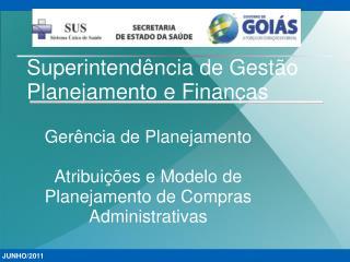 Superintend�ncia de Gest�o Planejamento e Finan�as