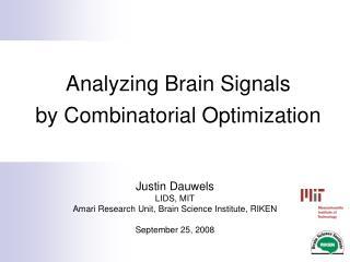 Analyzing Brain Signals by Combinatorial Optimization