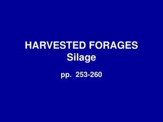 HARVESTED FORAGES Silage