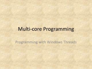 Multi-core Programming