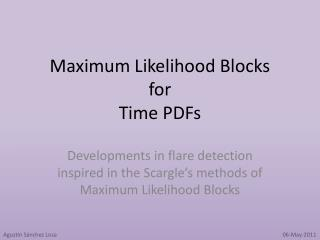 Maximum Likelihood Blocks for Time PDFs