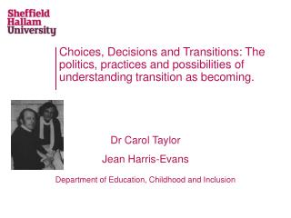 Dr Carol Taylor Jean Harris-Evans Department of Education, Childhood and Inclusion