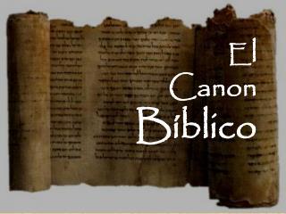 E l Canon  Bíblico