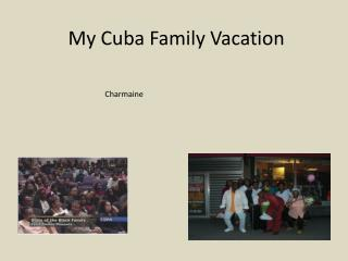 My Cuba Family Vacation