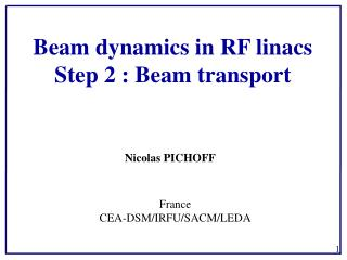 Beam dynamics in RF  linacs Step  2  :  Beam transport
