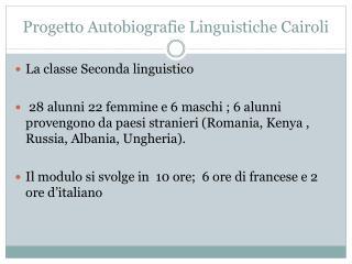 Progetto Autobiografie Linguistiche  Cairoli