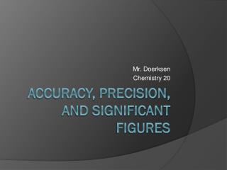 Accuracy, Precision, And Significant Figures