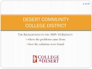 DESERT COMMUNITY  COLLEGE DISTRICT