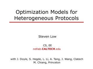 Optimization Models for Heterogeneous Protocols