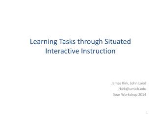 Learning  Tasks through  Situated Interactive Instruction