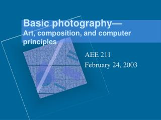 Basic photography  Art, composition, and computer principles