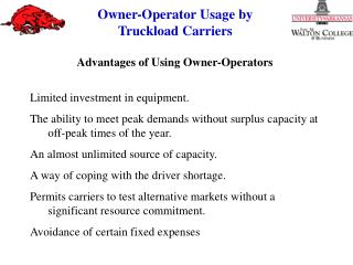 Advantages of Using Owner-Operators Limited investment in equipment.