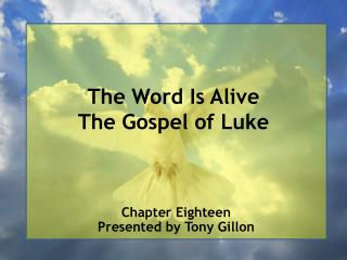 The Word Is Alive The Gospel of Luke