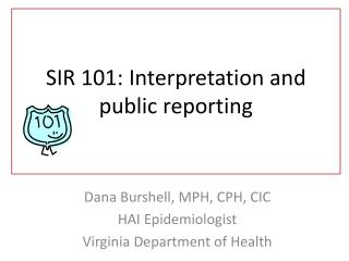 SIR 101 : Interpretation and public reporting
