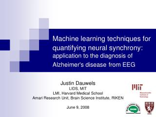 Justin Dauwels LIDS, MIT LMI, Harvard Medical School