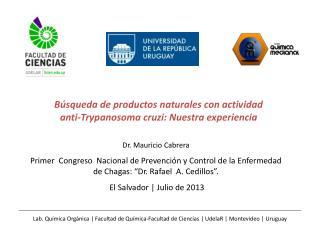 Búsqueda de productos naturales con actividad anti- Trypanosoma cruzi : Nuestra experiencia