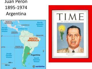 Juan Peron 1895-1974 Argentina