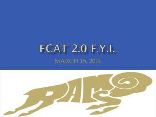 FCAT 2.0 F.Y.I.