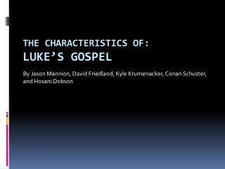 The Characteristics of: Luke's Gospel