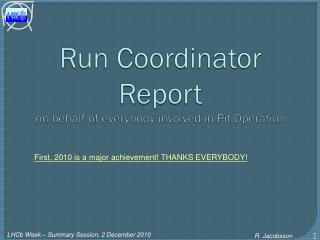 Run Coordinator Report on behalf of everybody involved in Pit Operation
