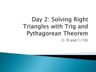 Day 2: Solving Right Triangles with Trig and Pythagorean Theorem