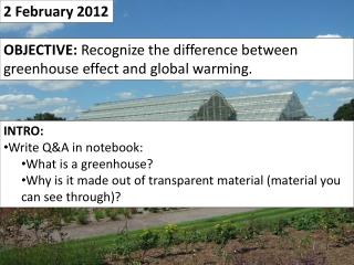 aims and objectives of greenhouse effect The greenhouse effect is the process by which radiation from a planet's atmosphere warms the planet's surface to a temperature above what it would be without its.