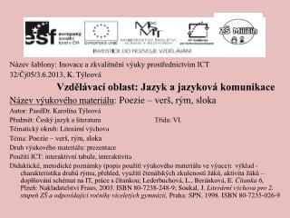 Název šablony: Inovace a zkvalitnění výuky prostřednictvím ICT 32/Čj05/3.6.2013, K.  Týleová