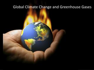 Global Climate Change and Greenhouse Gases
