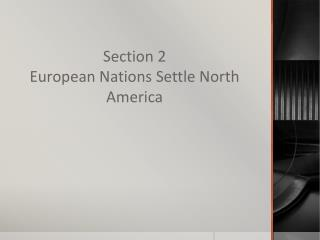 Section 2 European Nations Settle North America