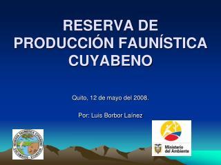 RESERVA DE PRODUCCI N FAUN STICA CUYABENO