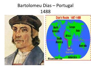 Bartolomeu  Dias – Portugal 1488