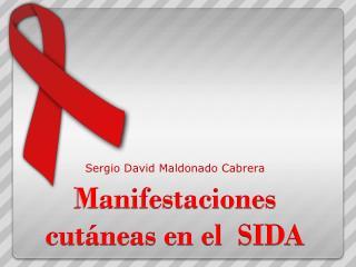 Manifestaciones cutáneas en el  SIDA