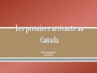 Les premiers  arrivants  au Canada