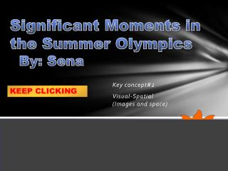 Significant Moments in  the Summer Olympics   By:  Sena