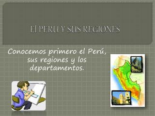 El PERU Y SUS REGIONES