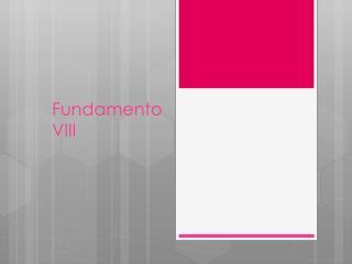 Fundamento VIII