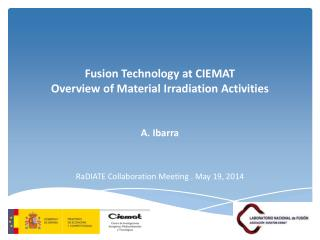 Fusion Technology at CIEMAT Overview  of Material  Irradiation Activities