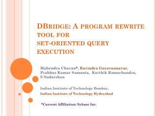 DBridge: A program rewrite tool for  set-oriented query execution